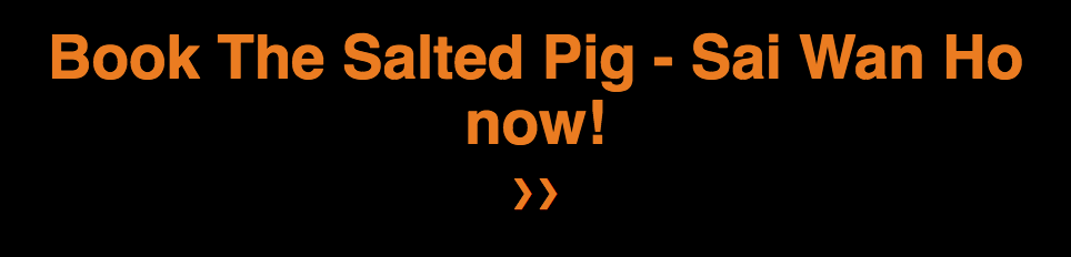 The Salted Pig Sai Wan Ho 西灣河 - OKiBook Hong Kong - Restaurants, Buffet, Booking, Reviews Deals, Discounts, Dining Promotions 香港,餐廳及預訂,自助餐, 評價,折扣,優惠, 餐飲促銷